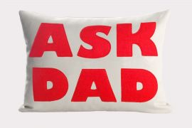 Throw Pillow, Ask Dad